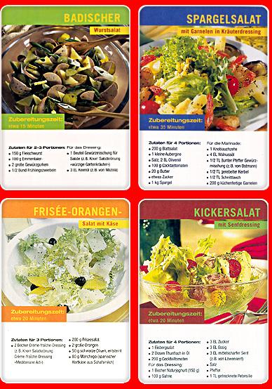 1. Badischer Wurstsalat: © Martha — Zutaten: [2 Eier, 250 g Lyoner, 2 Gewürzgurken, 1 Dose Spargelspitzen, 1 Zwiebel, 1 Apfel, 2 Tomaten, 1/2 Bund Petersilie, 3 EL Mayonnäse, 100 g Joghurt, 1 EL Senf, 1 Tl Sahnemeerrettich, Salz, Pfeffer, Zucker, 1 Bund Schnittlauch] — Zubereitung: Eier hartkochen und abkühlen lassen. Lyoner und Gewürzgurken in feine Stifte schneiden. Zwiebel pellen, achteln und in feine Stifte schneiden. Apfel schälen, vierteln, entkernen und in feine Streifen schneiden. Lyoner mit Gewürzgurken, Zwiebeln, Äpfeln und Spargelspitzen vorsichtig vermengen. Mayonaise mit Joghurt glattrühren. Mit Senf, Sahnemeerrettich, Salz, Pfeffer und Zucker würzen. Schnittlauch in Röllchen schneiden und mit der Sauce vermengen. Sauce mit dem Badischen Wurstsalat vermischen. Mit geachtelten Eiern und Tomaten verzieren. — 2. Spargelsalat mit Garnelen in Kräuterdressing: © Ostmann — Zutaten: [500 gSpargel, Salz und Pfeffer, 100 gCrème fraiche, 2 ELZitronensaft, 2 EL Öl, 1 BundSchnittlauch, 100gSahne, 1 ZeheKnoblauch, 4 EL Öl, 12 Garnelen, Zitrone, die Schale, Zucker]. — Zubereitung:  Geschälten Spargel in Salzwasser mit etwas Zucker kochen. Abtropfen, warm stellen. Crème fraîche, Zitronensaft, Öl verrühren. Mit Salz, Pfeffer und 1 Prise Zucker abschmecken. Schnittlauch in Röllchen schneiden, 2/3 in die Creme rühren. Knoblauch abziehen, halbieren und in Öl anbraten. Rausnehmen. Garnelen rundum bei mittlerer Hitze im Knoblauchöl rosa braten. Spargel, Soße und Garnelen anrichten. Mit Schnittlauchröllchen und Zitronenschale garnieren. — 3. Frisée-Orangen Salat mit Käse: © Knorr — Zutaten: [2 Becher Crème Fraîche, 200 g Friséesalat, 2 große Orangen, 50 g schwarze Oliven, entsteint, 80 g Manchego]. — Zubereitung: Friséesalat putzen, waschen abtropfen lassen und etewas zerkleinern. Orangen im Ganzen so dick schälen, dass die weiße Haut mit entfernt wird. Das Fruchtfleisch in Scheiben schneiden oder die Orangenfilet s aus den Trennhäuten herausschneiden, dabei den Saft auffange