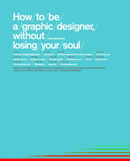 """© Adrian Shaughnessy 2005 — »<b>At various points in my life, design has suddenly seemed unimportant.</b> Yet, <em>I've always managed to rekindle my interest,</em> and despite a few bust-ups. <b>I'm still in love with graphic design.</b>« — <b><a href=""""http://telfser.com/stories/4984/"""">Good work at its notice:</a></b>"""
